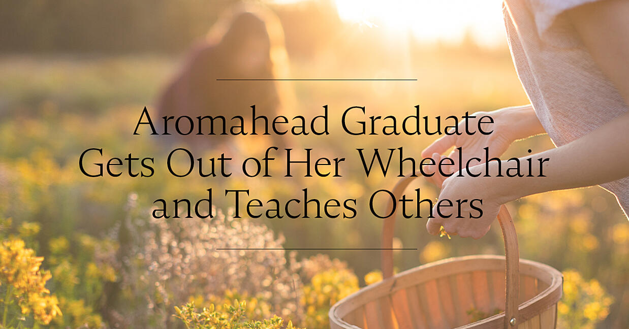 Aromahead Graduate Gets Out Of Her Wheelchair And Teaches Others