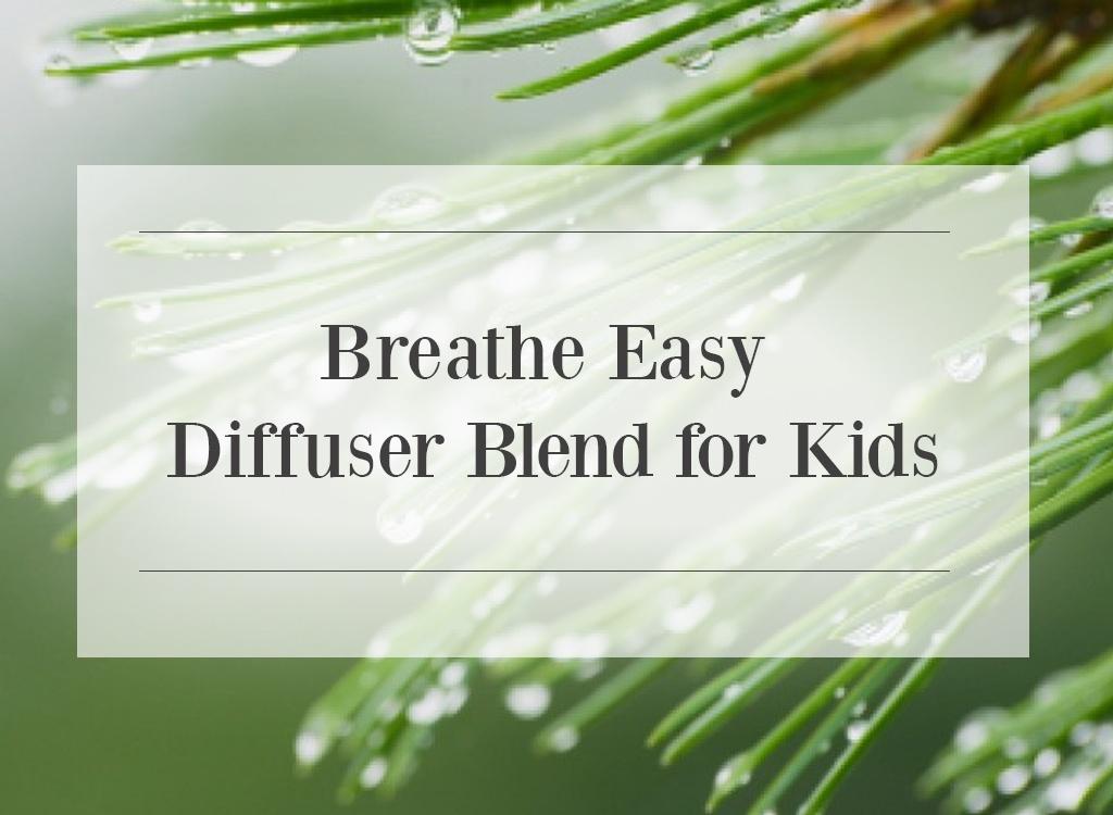 Breathe Easy Diffuser Blend for Kids