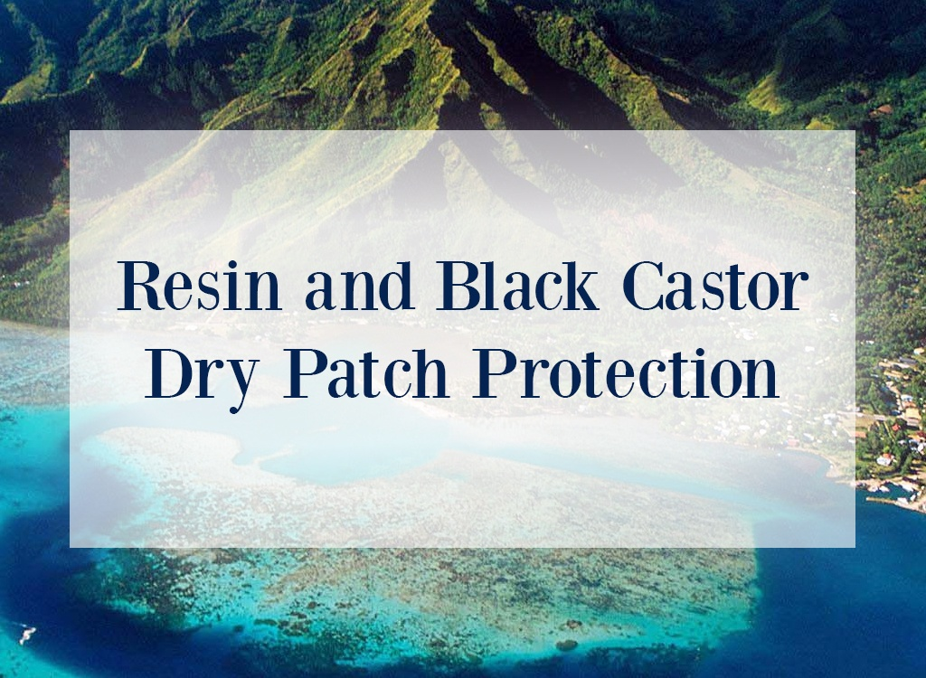 Resin and Black Castor Dry Patch Protection