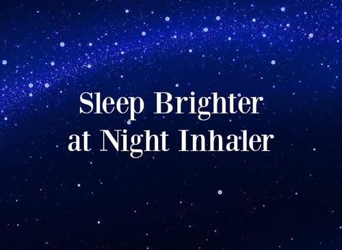 Sleep Brighter at Night Inhaler