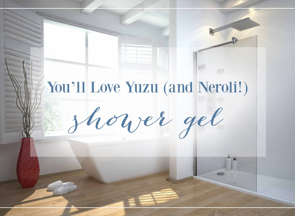 Youll Love Yuzu Essential Oil and Neroli Shower Gel