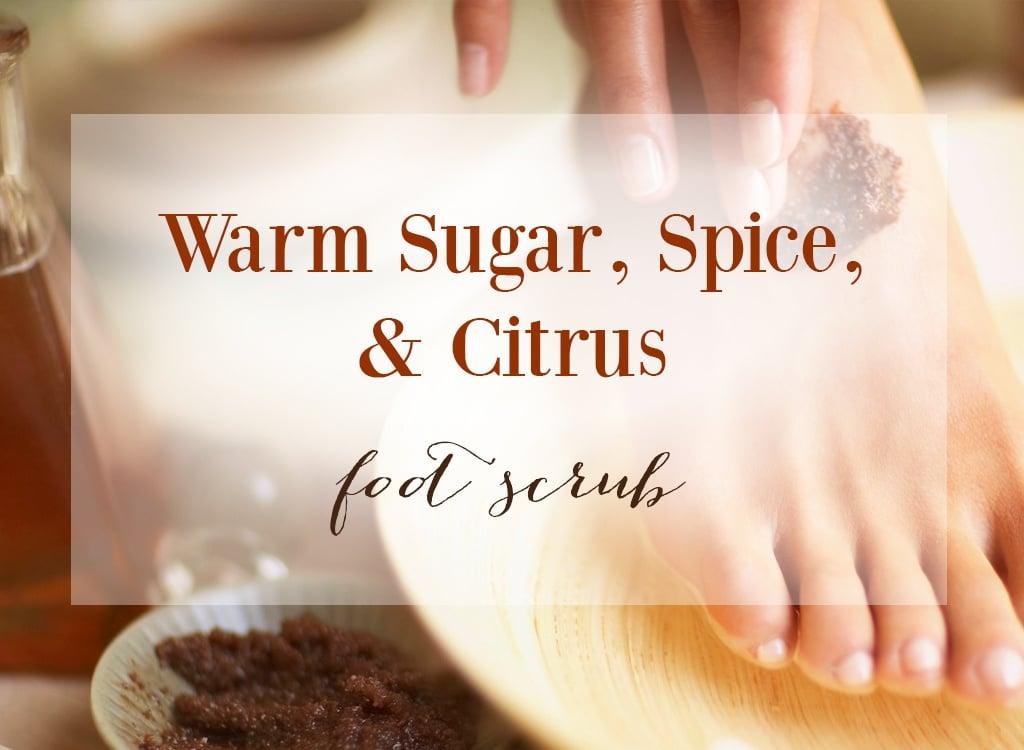 warm sugar spice and citrus foot scrub