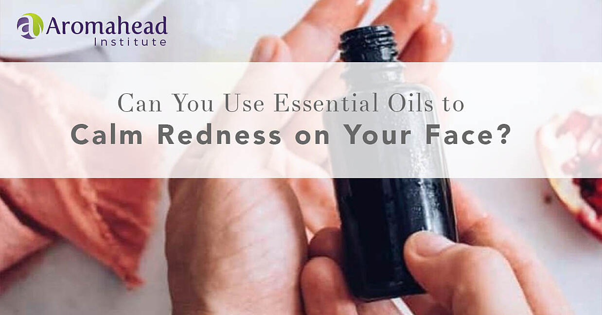 Can You Use Essential Oils to Calm Redness on Your Face?