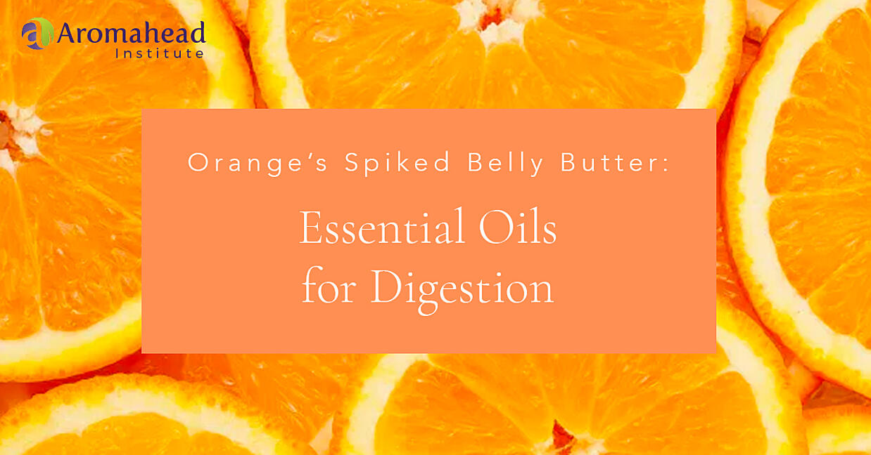 Orange's Spiked Belly Butter: Essential Oils for Digestion