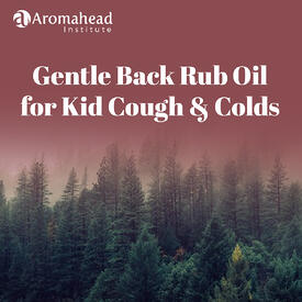 1. January 2019 Content - Youtube Title -Gentle Back Rub Oil for Kid Cough and Colds  -  1200 x 1200 -1