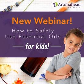 New Webinar! How to Safely Use Essential Oils for Kids - v5
